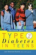 Type 2 Diabetes in Teens : Secrets for Success by Jean Betschart-Roemer...