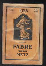 """METZ (57) CATALOGUE de GRAINES POTAGERES & SEMENCES , OUTILS """"FABRE"""" en 1938"""