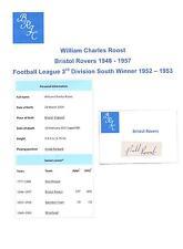 WILLIAM ROOST BRISTOL ROVERS 1948-1957 RARE ORIGINAL HAND SIGNED CUTTING/CARD