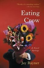 Eating Crow: A Novel of Apology - Acceptable - Rayner, Jay - Paperback