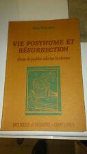 Vie posthume et résurrection dans le judéo-christianisme - Jean Tourniac