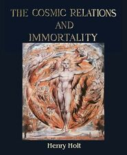Cosmic Relations and Immortality :  2 Volume Set
