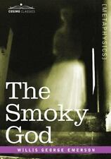 Smoky God: By Willis George Emerson