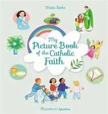 My Picture Book of the Catholic Faith By: Maïte Roche