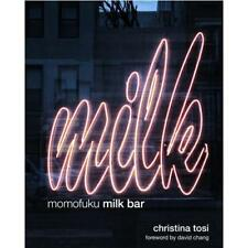 Momofuku Milk Bar by Christina Tosi, David Chang (foreword)