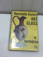 Nineteenth Century Art Glass by Ruth Webb Lee 1952 Vintage 24266