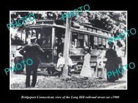 OLD HISTORIC PHOTO OF BRIDGEPORT CONNECTICUT, LONG HILL RAILROAD CAR c1900