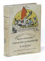 A. Robida - Viaggi straordinariissimi di Saturnino Farandola - ed. 1910 Sonzogno