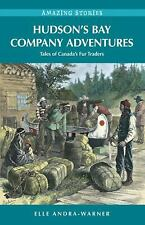 Hudson's Bay Company Adventures: Tales of Canada's Fur Traders (Amazing Stories)