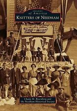 NEW Knitters of Needham (Images of America) by Chaim M. Rosenberg