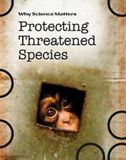 Protecting Threatened Species (Why Science Matters), Morgan, Sally, New Book