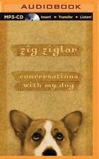 Conversations with My Dog by Zig Ziglar (2015, MP3 CD, Unabridged)