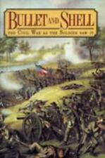 Bullet and Shell: The Civil War As the Soldier Saw It Williams, George F. Hardc