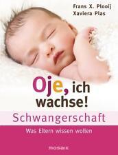 Frans X.Plooij: OJE ICH WACHSE - Schwangerschaft ►►►UNGELESEN