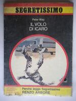 Il volo di IcaroWay PeterMondadorisegretissimo887 French Arbore Libro Nuovo
