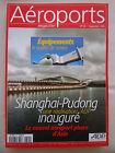 REVUE AEROPORT ADP 301 SHANGAI PUDONG AIRPORT EQUIPEMENTS INFORMATIQUE NETJETS
