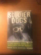 SOLDIER DOGS The Untold Story of America's Canine Heroes Maria Goodavage HC