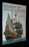 ISLANDS of ANGRY GHOSTS Murder Mayhem Mutiny Story of the Batavia / Hugh Edwards