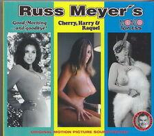 RUSS MEYER'S CD BOF OST  GOOD MORNING AND GOODBYE  CHERRY HARRY RAQUEL  MONDO