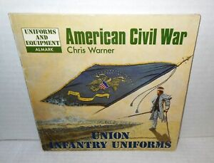 ALMARK BOOK American Civil War Union Infantry Unforms op 1977 1st Ed