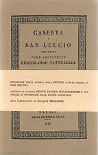 CASERTA E SAN LEUCIO descritti dall'architetto FERDINANDO PATTURELLI ristampa
