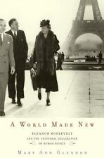 A World Made New: Eleanor Roosevelt and the Universal Declaration of H-ExLibrary