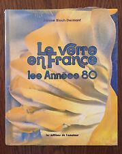 Le verre en France : Les années 80 - Janine Bloch-Dermant - L'Amateur