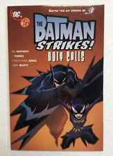 Batman Strikes, The Duty Calls |TPB Paperback (NM)(2007) Bill Matheny