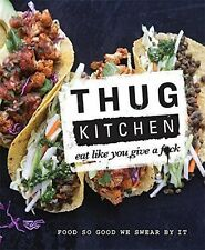 Thug Kitchen: Eat Like You Give a Fk, Kitchen, Thug, New condition, Book