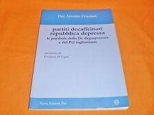 Pier ANTONIO Graziani the Parables of DC degasperiana and PCI togliattiano