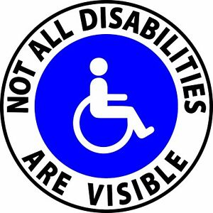 Not All Disabilities Are Visible Handicap Sticker Vinyl Decal
