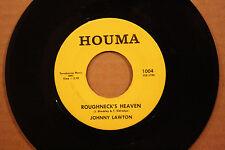 JOHNNY LAWTON Roughneck's Heaven FOURTEEN & SEVEN Rare County 45 on HOUMA 1004