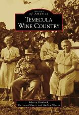 Images of America: Temecula Wine Country by Rebecca Farnbach, Audrey Cilurzo...