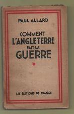 PAUL ALLARD. Comment l'Angleterre fait la guerre. Ed. de France 1942.