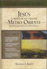Jesus a traves de los ojos del Medio Oriente: Estudios culturales de los Evangel