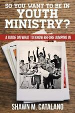 So You Want to Be in Youth Ministry? : A Guide on What to Know Before Jumping...