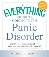 The Everything Guide to Coping with Panic Disorder: Learn How to Take Control of