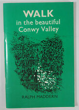 1977 guide - Walk in the Beautiful Conwy Valley by Ralph Maddern - First Edition