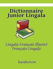Dictionnaire Junior Lingala : Lingala-Français Illustré, Français-Lingala by...