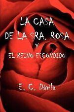 La Casa de la Sra Rosa y el Reino Escond by E. C. D vila (2006, Paperback)