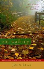 Out Walking: Reflections on Our Place in the Natural World, John Leax, Good Cond