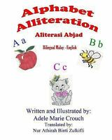 Alphabet Alliteration Bilingual Malay English, Paperback by Crouch, Adele Mar...