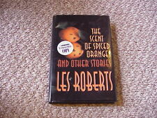 The Scent of Spiced Oranges and Other Stories by Les Roberts (2002 HB Signed)