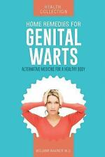 Home Remedies for Genital Warts : Alternative Medicine for a Healthy Body by...