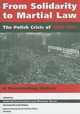 From Solidarity to Martial Law: The Polish Crisis of 19801981; A Documentary...