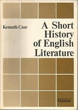 A short History of English literature  Kenneth Case  Literaturgeschichte England