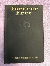 Honoré Willsie Morrow FOREVER FREE - 1st ed. (1927) RARE CIVIL WAR & ABE LINCOLN