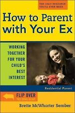 How to Parent with Your Ex: Working Together for Your Child's Best Int-ExLibrary