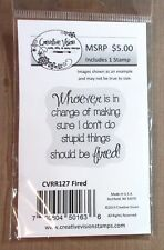 """CREATIVE VISION """"FIRED"""" RUBBER STAMP CVRR127 - NEW"""