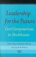 Leadership Para The Future: Core Competencies En Healthcare Austin Ross